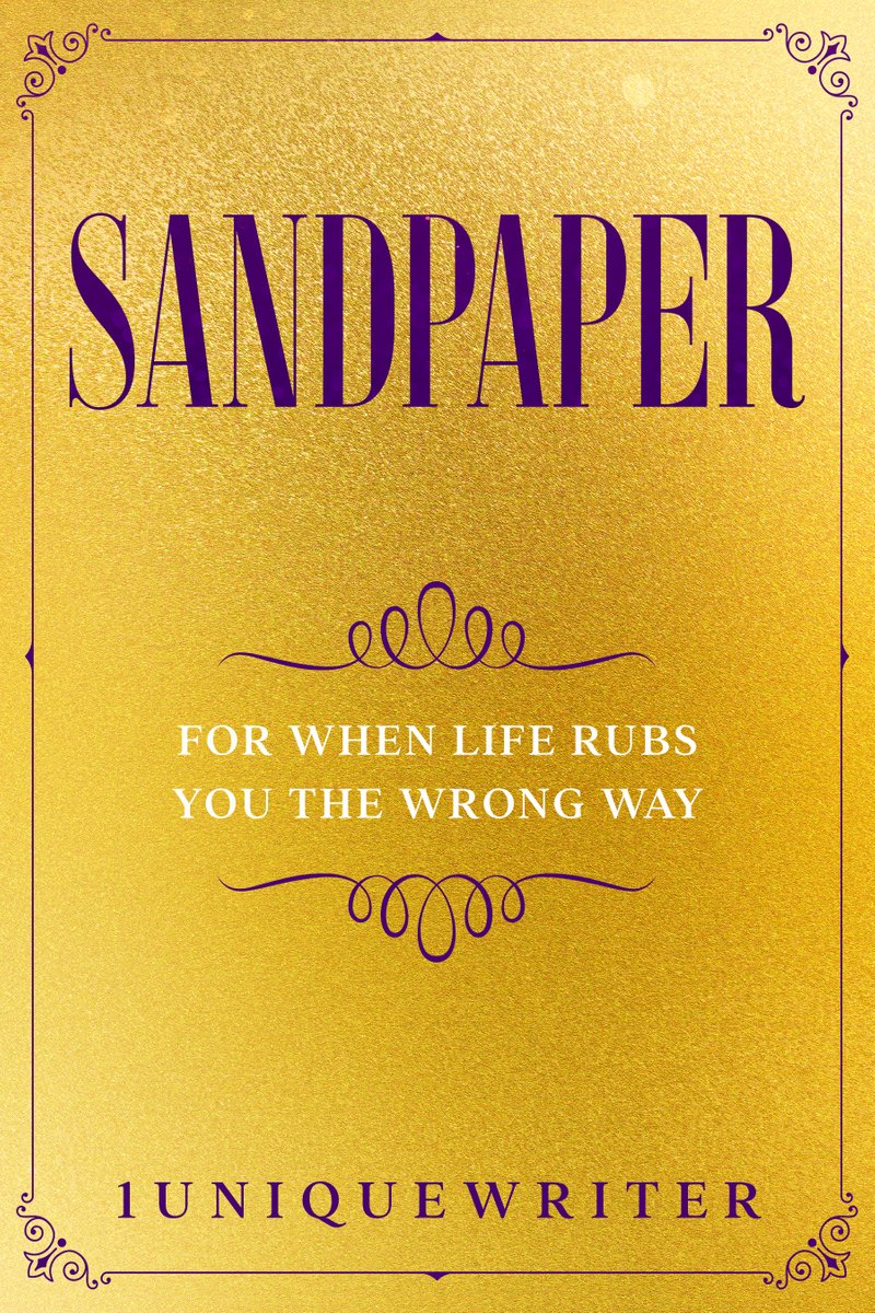 Sandpaper: For When Life Rubs You The Wrong Way