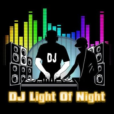 DJ LIGHT OF NIGHT