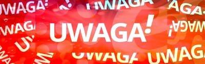 UWAGA! | ATTENTION!