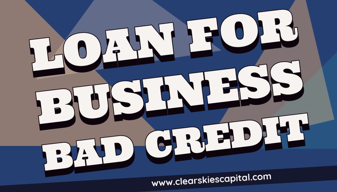 Loans for Business Bad Credit