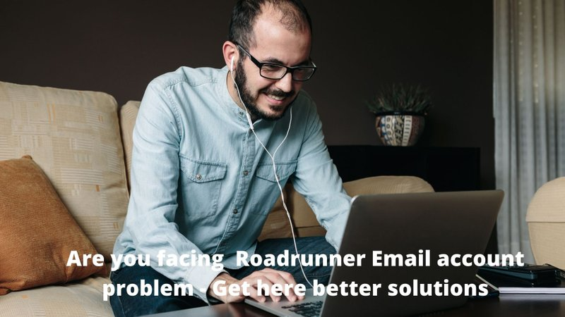 Are you facing  Roadrunner Email account problem - Get here better solutions